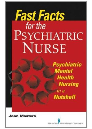Fast Facts For The Psychiatric Nurse