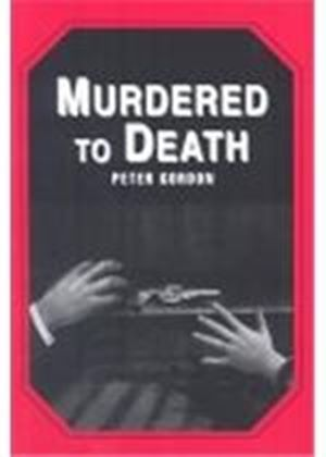 Murdered To Death (Revised Edition)