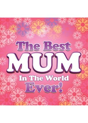 Various Artists - Best Mum In The World Ever (Music CD)