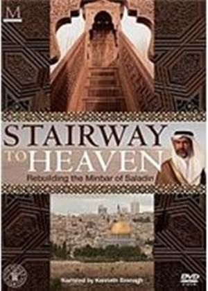 Stairway To Heaven - Rebuilding The Minbar Of Saladin