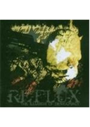 Reflux - The Illusion Of Democracy (Music Cd)