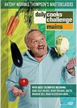 Daily Cooks Challenge - Antony Worrall Thompson Masterclasses - Mains