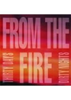 From The Fire - Thirty Days And Dirty Nights (Music CD)