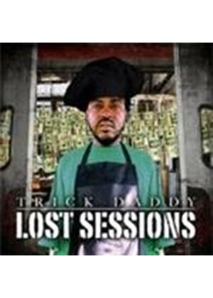 Trick Daddy - Lost Sessions (Music CD)