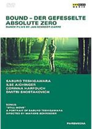 Bound / Absolute Zero - Dance Films By Jan Schmidt-garre