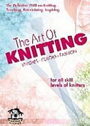 Art Of Knitting, The (Stitches, Colours, Fashion - For All Skill Levels Of Knitters)