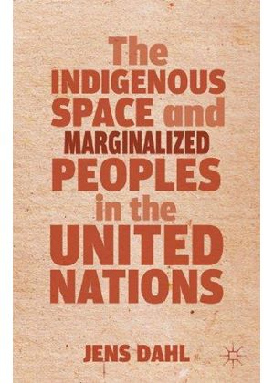 Indigenous Space And Marginalized Peoples In The United Nations
