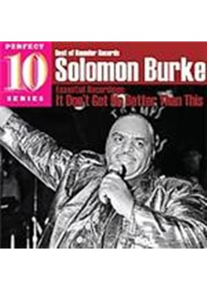 Solomon Burke - It Don't Get No Better Than This (Music CD)