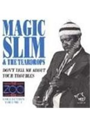 Magic Slim & The Teardrops - Zoo Bar Collection Vol.1, The (Don't Tell Me About Your Troubles)
