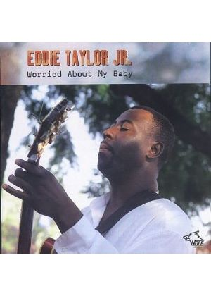 Eddie Taylor Jr. - Worried About My Baby