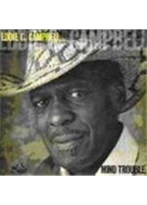 Eddie C. Campbell - Mind Trouble (Music CD)