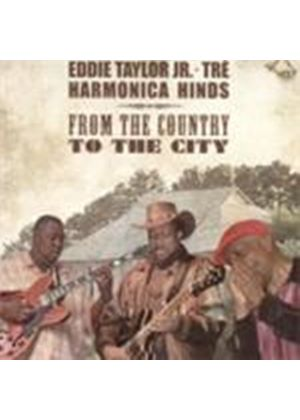 Eddie Taylor Jr. & Harmonica Hinds - From The Country To The City (Music CD)