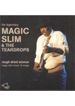 Magic Slim & The Teardrops - Rough Dried Woman (The Best Of) (Music CD)