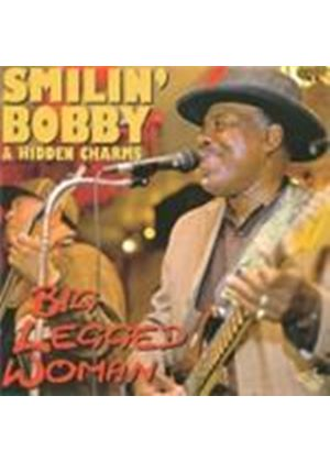 Smilin' Bobby & Hidden Charms - Big Legged Woman (Music CD)