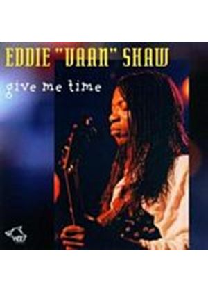 Eddie Vaan Shaw - Give Me Time (Music CD)