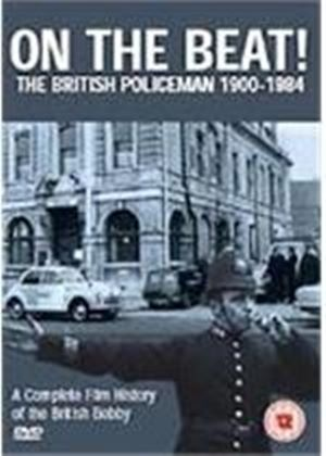 On The Beat - The British Policeman 1900-1984