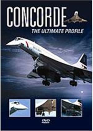 Concorde - The Ultimate Profile