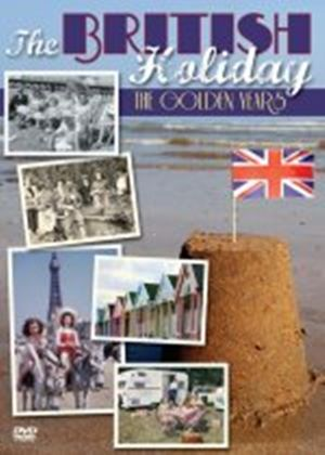 The British Holidays - The Golden Years