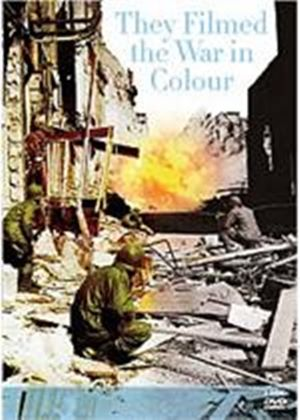 They Filmed The War In Colour