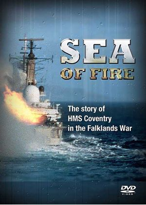 Sea of Fire - The Sinking of HMS Coventry