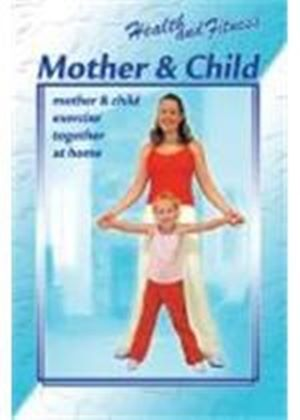 Health And Fitness - Mother And Child (Mother And Child Exercise Together At Home)