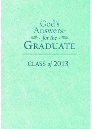 Gods Answers For The Graduate: Class Of 2013 - Teal