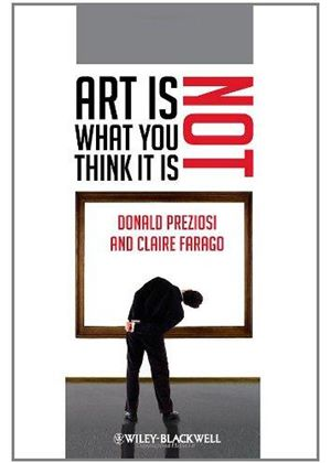 Art Is Not What You Think It Is
