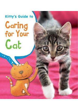 Kittys Guide To Caring For Your Cat
