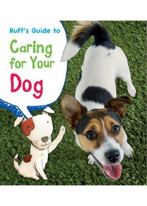 Ruffs Guide To Caring For Your Dog