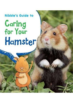 Nibbles Guide To Caring For Your Hamster