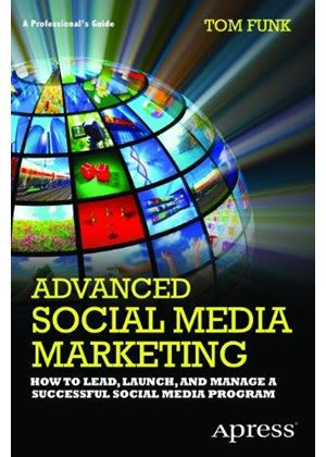 Advanced Social Media Marketing: A Managers Guide