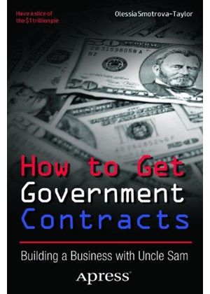 How To Get Government Contracts: Building A Business With Uncle Sam