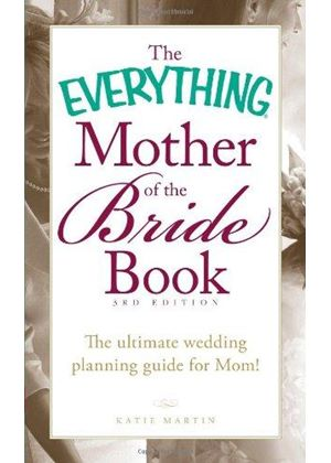 Everything Mother Of The Bride Book