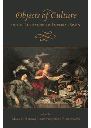 Objects Of Culture In The Literature Of Imperial Spain