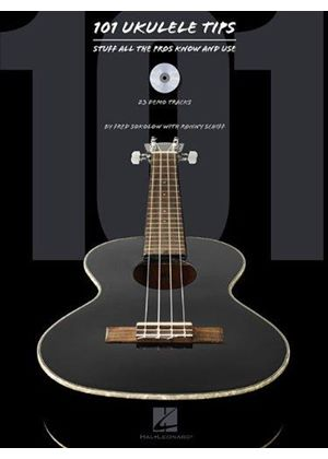 101 Ukulele Tips Stuff All The Pros Know And Use Uke Bk/cd