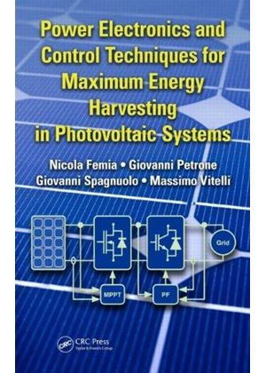 Power Electronics And Control Techniques For Maximum Energy Harvesting In Photovoltaic Systems