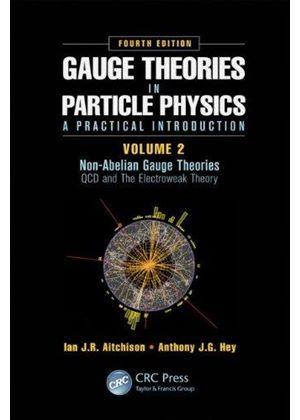 Gauge Theories In Particle Physics: A Practical Introduction, Volume 2: Non-Abelian Gauge Theories