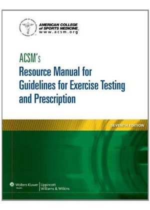 Acsms Resource Manual For Guidelines For Exercise Testing And Prescription