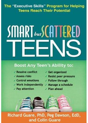 Smart But Scattered Teens: The Executive Skills Program For Helping Teens Reach Their Potential