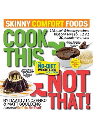 Cook This Not That! Skinny Comfort Foods