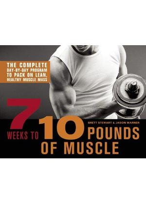 7 Weeks To 10 Pounds Of Muscle