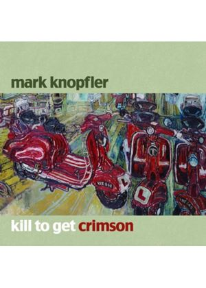 Mark Knopfler - Kill To Get Crimson (Music CD)