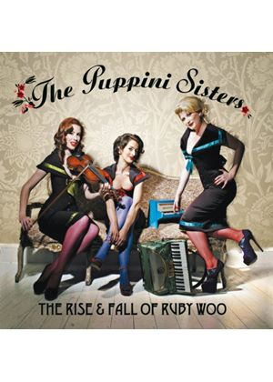 Puppini Sisters - The Rise and Fall of Ruby Woo (Music CD)