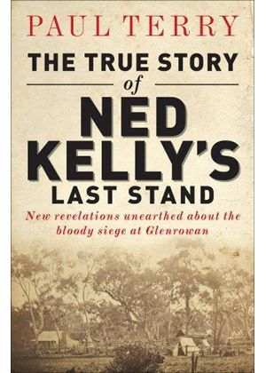 True Story Of Ned Kellys Last Stand