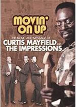 Curtis Mayfield And The Impressions - Movin On Up 1965 - 1974