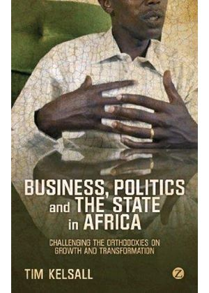 Business, Politics And The State In Africa