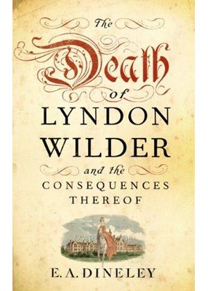 Death Of Lyndon Wilder And The Consequences Thereof