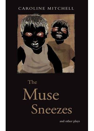Muse Sneezes & Other Plays The