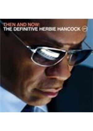 Herbie Hancock - Then And Now (The Definitive Herbie Hancock/+DVD)