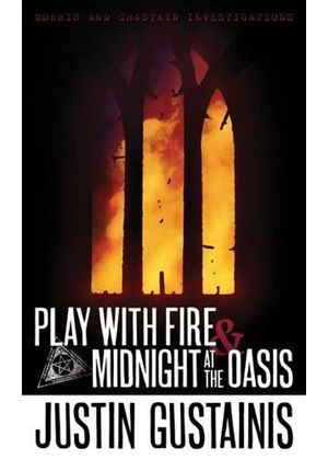 Morris & Chastain Investigations: Play With Fire And Midnight At The Oasis